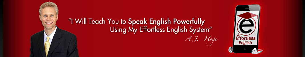 I Will Teach You to Speak English Powerfully Using My Effortless English System